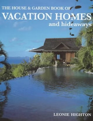 House & Garden Book of Vacation Homes & Hideaways